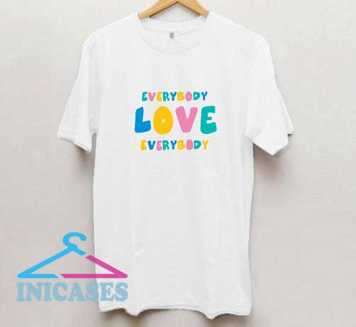 Love Everybody Colour T Shirt