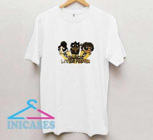 Power Puffgirls BLM T Shirt