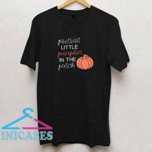 Prettiest Little Pumpkin In The Patch T Shirt