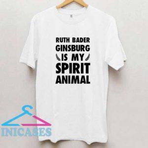 Ruth Bader Ginsburg is My Spirit Animal T Shirt