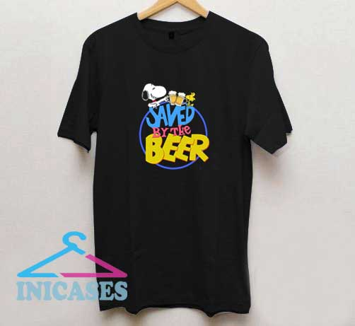 Saved By The Beer T Shirt