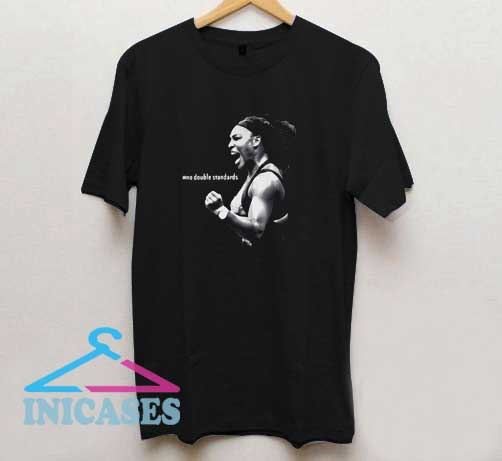 Serena Williams no double standards T Shirt
