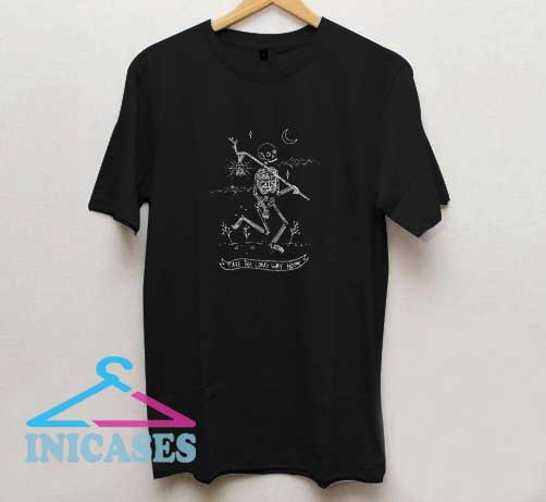 Skeleton Way Home T Shirt