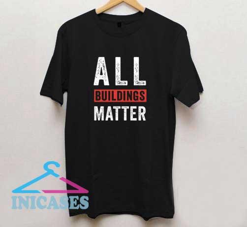 Vintage All Buildings Matters T Shirt