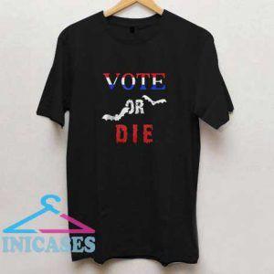 Vote Or Die Halloween II T Shirt