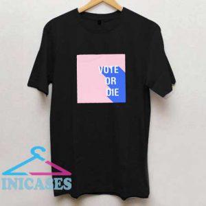 Vote or Die Box T Shirt