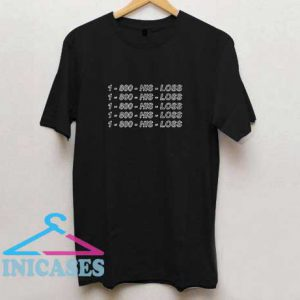1-800-HIS-LOSS T Shirt