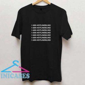 1 800 Hotline Bling Drake Lyrics T Shirt