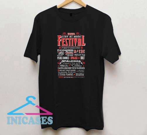 2020 Stay At Home Festival T Shirt
