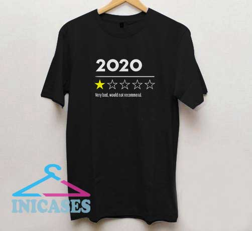 2020 Very Bad Would Not Recommend T Shirt