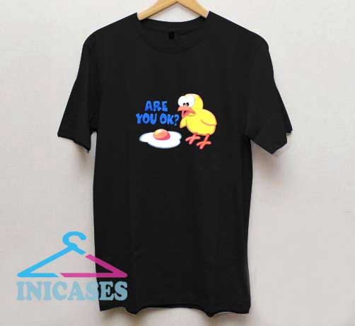 Are You Ok Chicken T Shirt