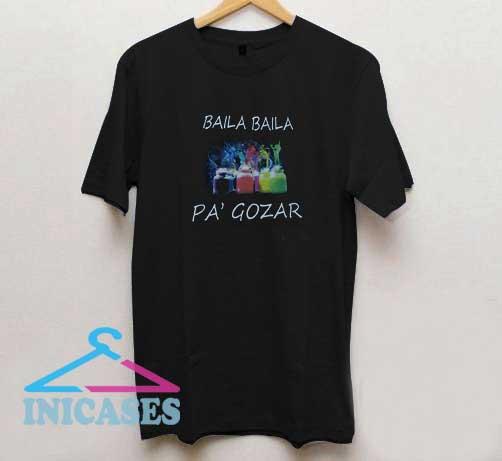 Baila Baila da gozar tourist T Shirt