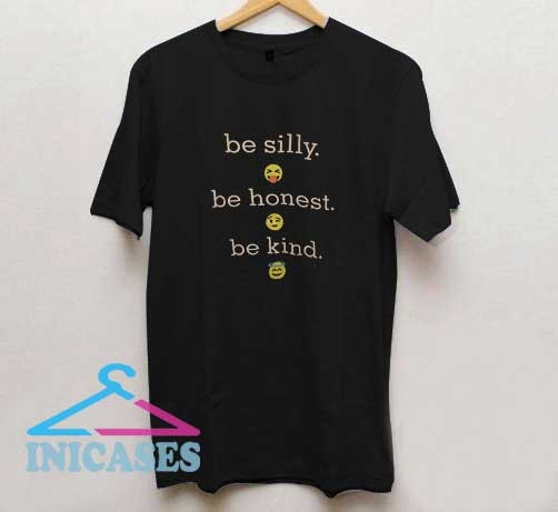Be Silly Be Honest T Shirt
