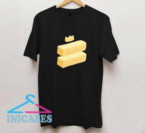 Butter Queen T Shirt