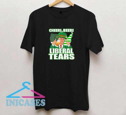 Cheers Beers Liberal Tears T Shirt