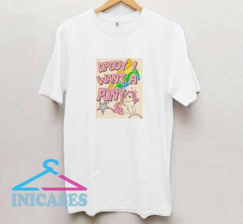 Daddy I Want a Pony T Shirt