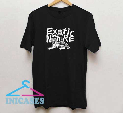 Exotic by Nature T Shirt