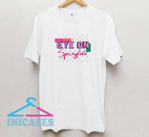 Eye On Springfield T Shirt