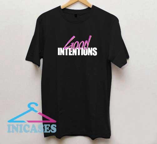 Good Intentions T Shirt
