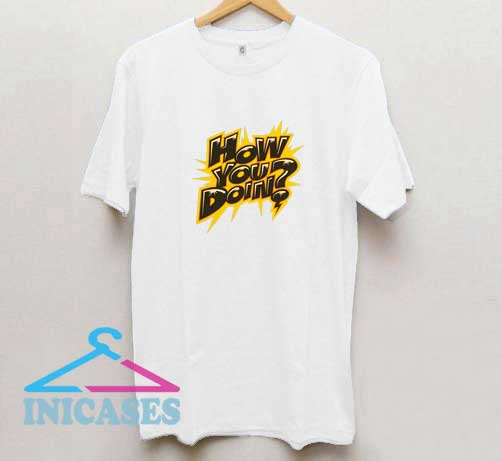 How You Doin Boom T Shirt