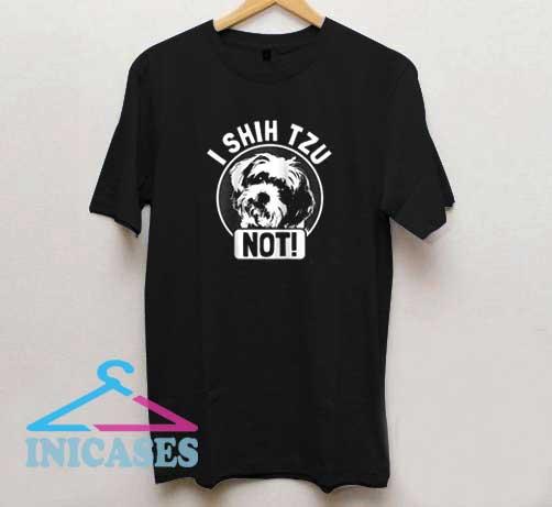 I Shih Tzu Not Dog T Shirt