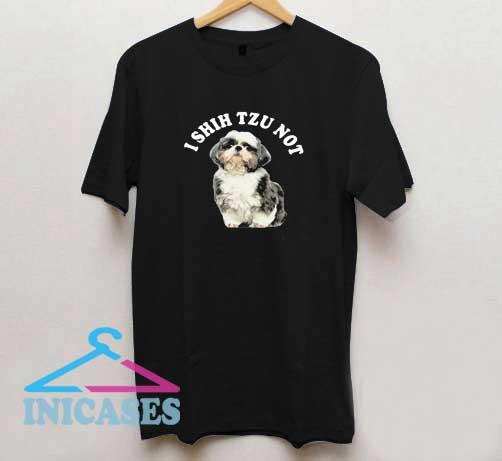 I Shih Tzu Not T Shirt