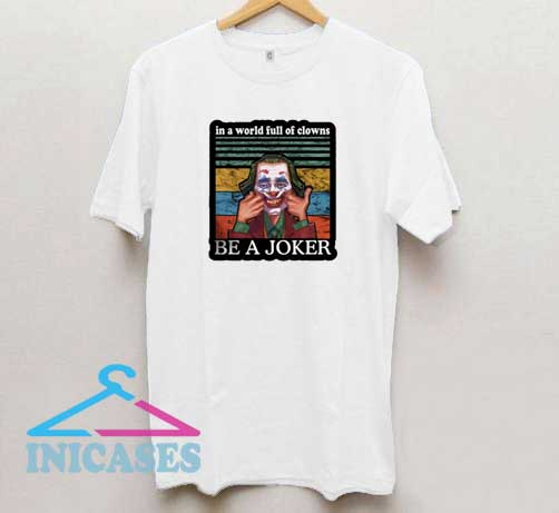 In a World Full Of Clowns T Shirt