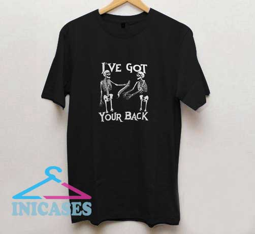 Ive Got Your Back T Shirt