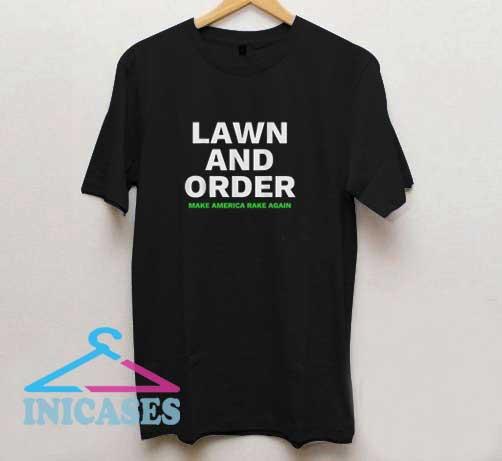 Lawn And Order Make America Rake Again T Shirt