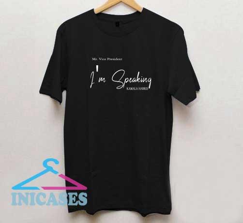 Mr Vice President Im Speaking T Shirt