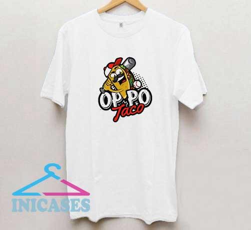Oppo Taco Tacos T Shirt