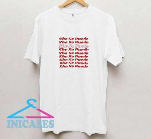 She Se Puede Letter II T Shirt