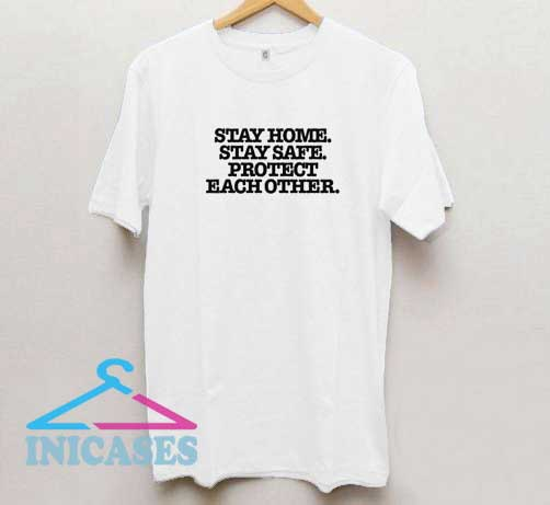 Stay Home Stay Safe Protect T Shirt