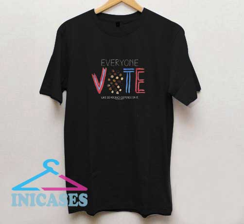 Vote Democracy Depends On It T Shirt