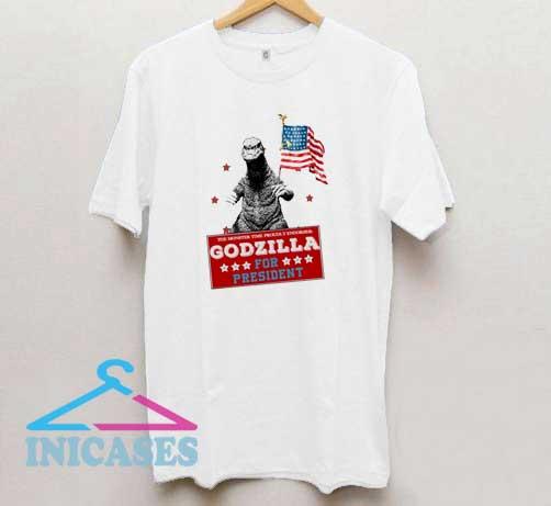 Godzilla For President T Shirt