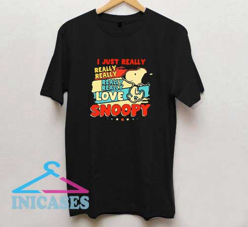 I Just Really Love Snoopy T Shirt