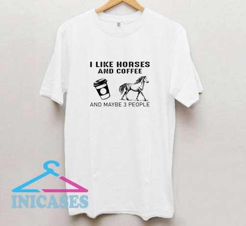 I Like Horses And Coffee T Shirt