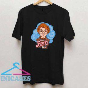 Im A Barb Fan Stranger Things T Shirt