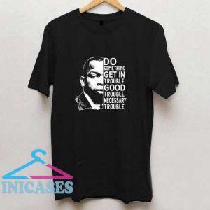 John Lewis Good Trouble T Shirt