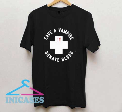 Save A Vampire Donate Blood T Shirt