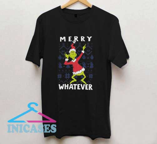 The Grinch Merry Whatever T Shirt