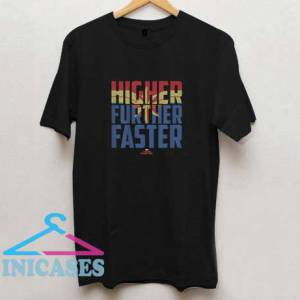 Higher Further Faster T Shirt